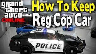 "GTA Online HOW TO KEEP REGULAR ""COP CAR"" GLITCH [GTA V"
