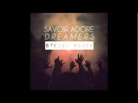 Savoir Adore - Dreamers (Steige Remix)