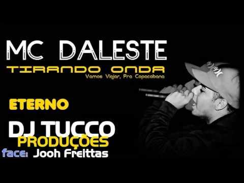 MC DALESTE - TIRANDO ONDA [DJ TUCCO PROD] ULTIMA MUSICA LANÇAMENTO 2014