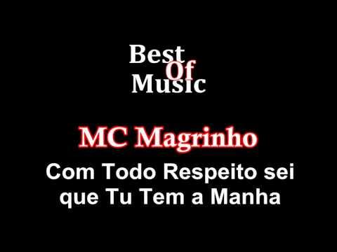 Mc Magrinho - Com Todo Respeito sei que Tu Tem a Manha (Lançamento 2014)