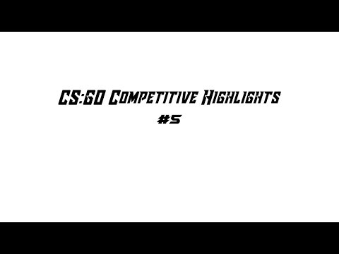 CSGO Competitive Highlights /w Friends #5 (CS:GO Gameplay)