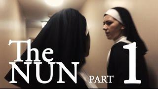 THE NUN - Part 1