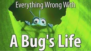 Everything Wrong With A Bug's Life In 13 Minutes Or Less