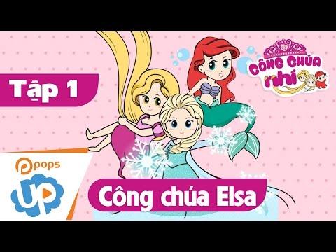 Công Chúa Nhí - Tập 1- Hướng Dẫn Hóa Trang Công Chúa Elsa - POPS Up