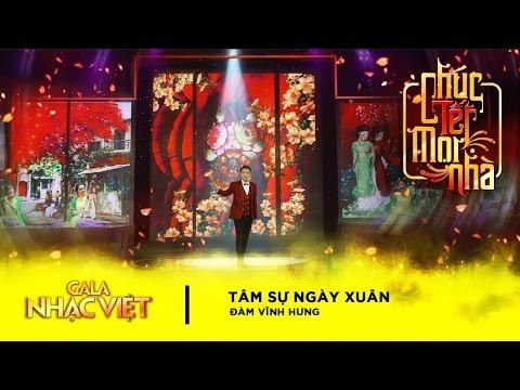 Tâm Sự Ngày Xuân - Đàm Vĩnh Hưng | Gala Nhạc Việt 9 - Chúc Tết Mọi Nhà (Official)