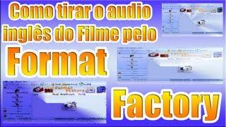 Como Tirar O Audio Inglês Do Filme Pelo Format Factory