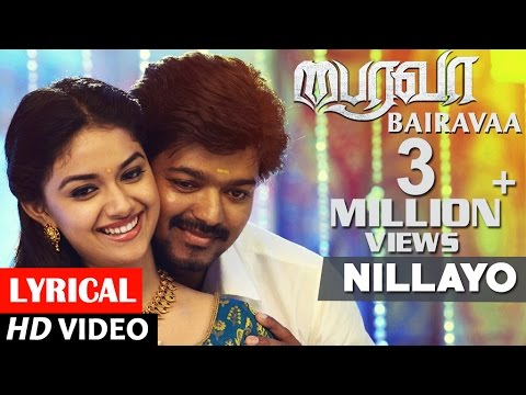 Nillayo Lyrical Video Song - Bairavaa