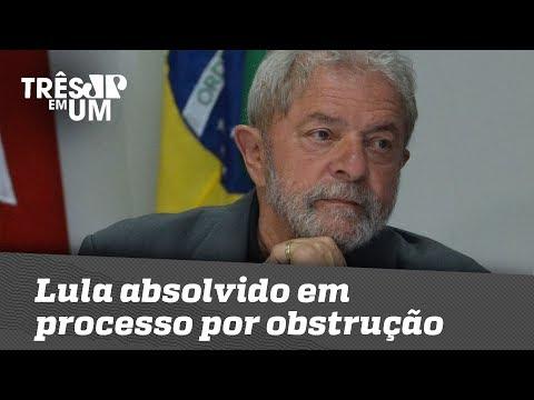 Lula absolvido em processo sobre obstrução