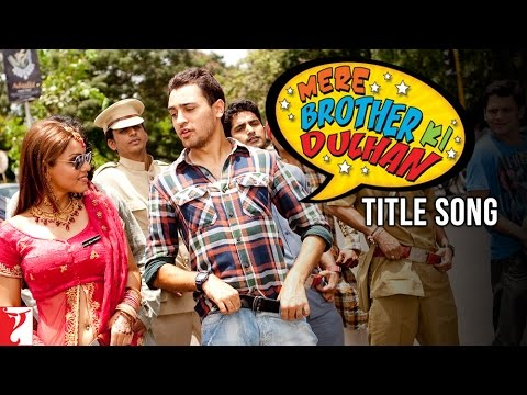 "Title Song - ""Mere Brother Ki Dulhan"""