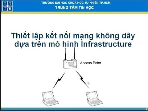 Thiết lập kết nối mạng không dây trên mô hình Infrastructure