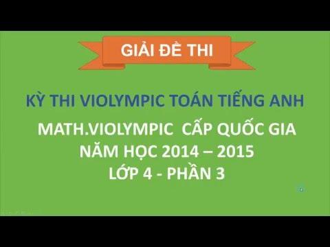 ViOlympic Toán Tiếng Anh Cấp Quốc Gia Lớp 4 năm 2014 - 2015 phần 3