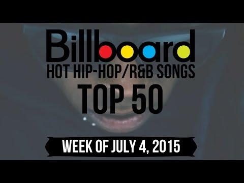 Top 50 - Billboard Hip-Hop/R&B Songs | Week of July 4, 2015