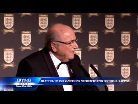 Blatter: Harsh Sanctions Needed To End Football Racism