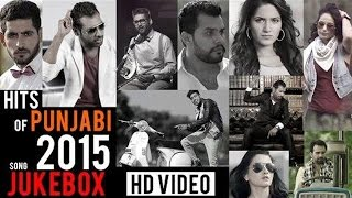 New Punjabi Songs 2015 Video Jukebox Hits Of Punjabi
