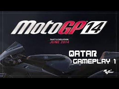 Let's Play Motogp 2014 Qatar Gameplay walkthrough Part 1