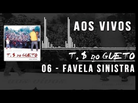 06 Favela Sinistra  Trilha Sonora do Gueto Ao Vivo