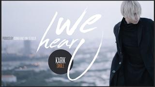 KARIK - WE HEAR U | OFFICIAL MUSIC VIDEO