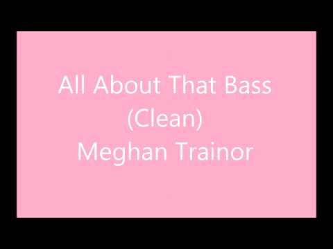 All About That Bass (Clean Radio Edit) - NO REMIX - Meghan Trainor