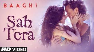 SAB TERA Video Song, BAAGHI movie, Tiger Shroff, Shraddha Kapoor