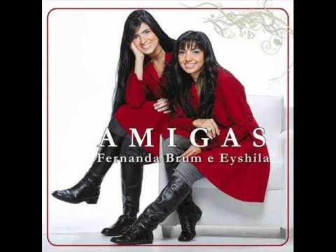 Fernanda Brum e Eyshila - Impossível de Esquecer - CD Amigas