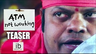 ATM not working Movie Teaser