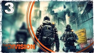 Tom Clancy's The Division. #3: Доктор Кендел.