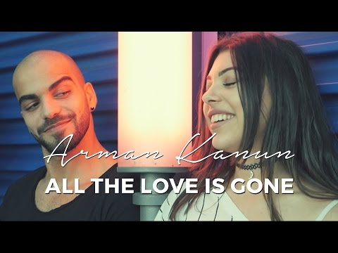 Arman Kanun - All The Love Is Gone