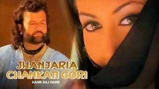 """Jhanjaria Chankati Gori Hans Raj Hans"" Jhanjhariya"