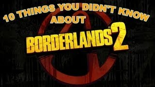 10 Things You Might Not Know About Borderlands 2!