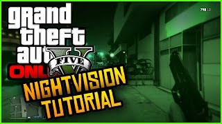 GTA 5 Online How To Use NIGHT-VISION In GTA 5 Online