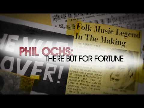 99. Phil Ochs: There But For Fortune(Ken Bowser, 2010)