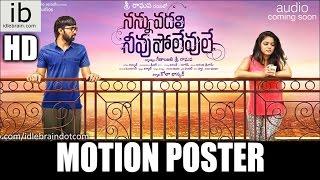 Nannu Vadali Neevu Polevule motion poster