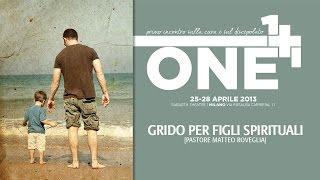 25 Aprile 2013 - Pastore Roveglia - Grido per Figli Spirituali | ONE+ONE 04