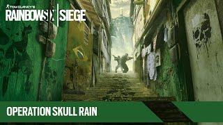 Tom Clancy's Rainbow Six Siege - Operation Skull Rain Trailer