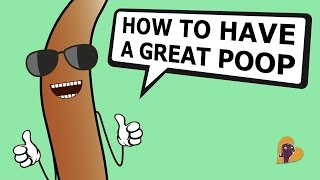 How To Have A Great Poop