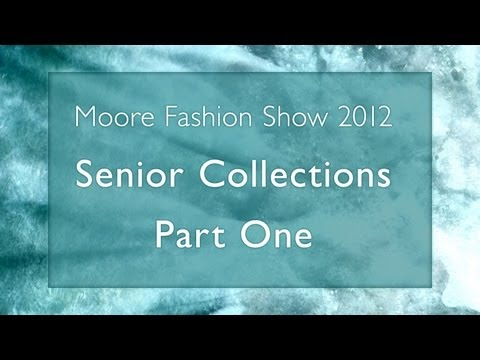 4 - Senior Collections Part 1 // 2012 Moore Fashion Show // Breaking Away