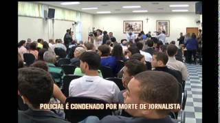 Policial civil � condenado por morte de jornalista em Ipatinga