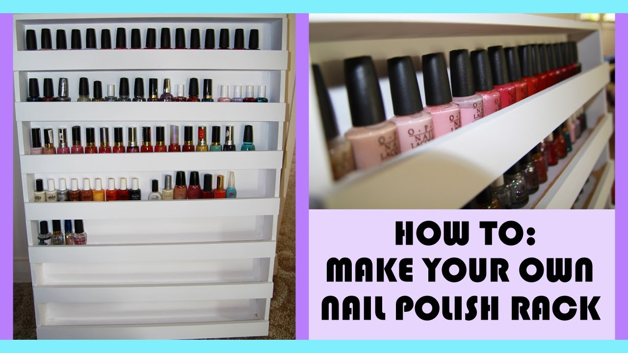 How To Build Your Own Nail Polish Rack Youtube