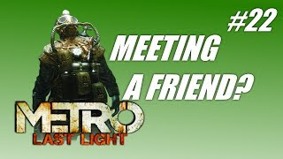 [Metro Last Light #22- Meeting a friend? (PC Live gameplay-co...] Video