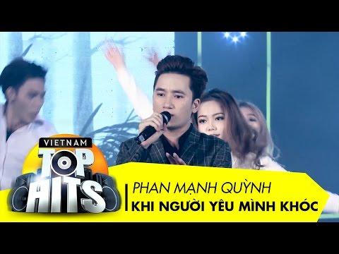Khi Người Yêu Mình Khóc | Phan Mạnh Quỳnh | Vietnam Top Hits