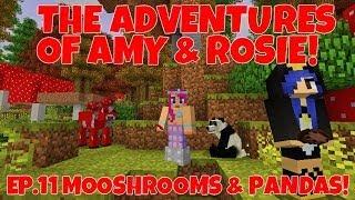 The Adventures Of Amy & Rosie! Ep.11 Mooshrooms & Pandas