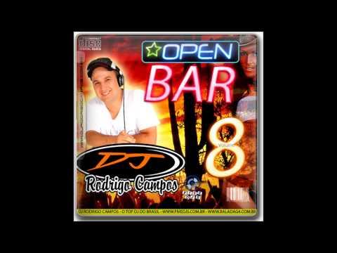 Open Bar Vol.8 - Dj Rodrigo Campos - Parte 1