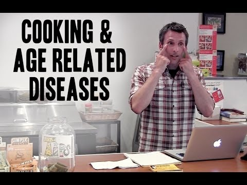 Cooking and AGE Related Diseases