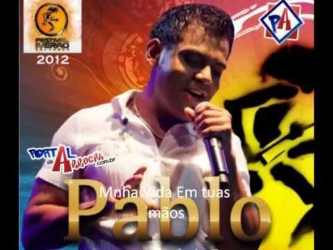 Pablo do Arrocha 2013 Minha Vida Em tuas Mãos