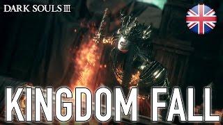 Dark Souls III - Kingdom Fall - Accolade Trailer