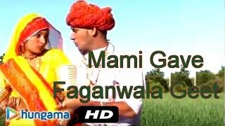 Mami Gave Faganwala Geet Mami Gave Faganwala Geet