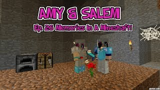 Amy & Salem! Ep.26 Memories In A Mineshaft!