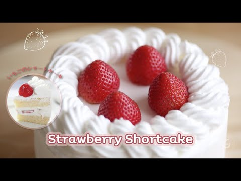 Video & Recipe 008 - Strawberry Shortcake
