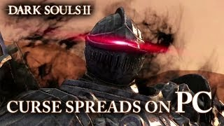 Dark Souls II - Curse Spreads on PC