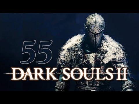Part 55 - Let's Play DARK SOULS 2 (Blind) - An anticlimactic, bad mood episode | Scorpioness Najka